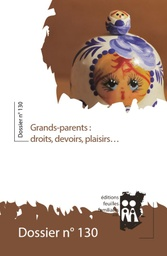 [CEF] Grands-parents : droits, devoirs, plaisirs…